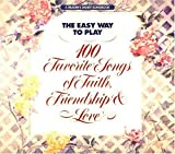 The Easy Way To Play: 100 Favorite Songs Of Faith, Friendship And Love (0895778335) by William L. Simon