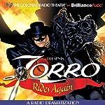 Zorro Rides Again: A Radio Dramatization | Johnston McCulley,D. J. Arneson