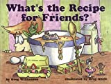 What's the Recipe for Friends? [Paperback]