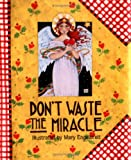 Don't Waste the Miracle (0836246098) by Mary Engelbreit