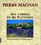 echange, troc Magnan/Ricou - Les romans de ma Provence