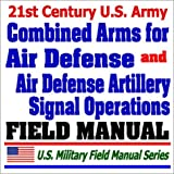 echange, troc Department of Defense - 21st Century U.S. Army Combined Arms for Air Defense (FM 44-8) and Air Defense Artillery Signal Operations (FM 11-44)