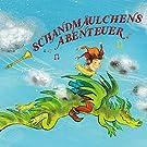 Schandm�ulchens Abenteuer [+digital booklet]