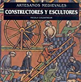 img - for Constructores y Escultores - Artesanos Medievales (Spanish Edition) book / textbook / text book
