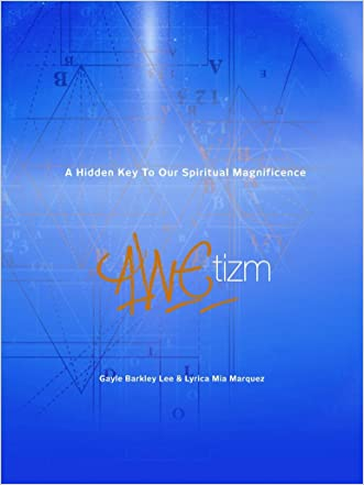 AWEtizm: A Hidden Key to Our Spiritual Magnificence