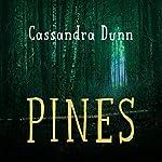 Pines | Cassandra Dunn
