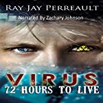 Virus: 72 Hours to Live | Ray Jay Perreault