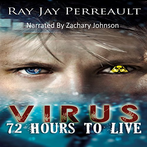 Virus 01 - 72 Hours to Live - Ray Jay Perreault