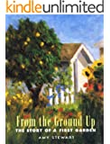 From the Ground Up: The Story of a First Garden