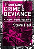 Theorizing Crime and Deviance: A New Perspective (1848606729) by Hall, Steve