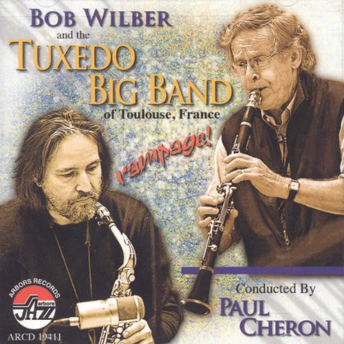 Rampage! by Bob & THE TUXEDO BIG BAND WILBER