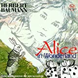 Herbert Baumann: Alice In Wonderland