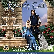 Rogue's Call: The King's Riders, Volume 3 | Livre audio Auteur(s) : C.A. Szarek Narrateur(s) : Ruth Urquhart