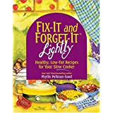 FIX-IT and FORGET-IT LIGHTLY : Healthy, Low-Fat Recipes for Your Slow Cooker ~ Phyllis Pellman Good
