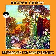 Brüderchen und Schwesterchen (       UNABRIDGED) by Brüder Grimm Narrated by Bettina Reifschneider