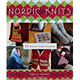 Nordic Knits: 25 Stylish, Small Projectsby Martin Storey