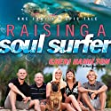 Raising a Soul Surfer: One Family's Epic Tale (       UNABRIDGED) by Cheri Hamilton, Rick Bundschuh Narrated by Pam Turlow