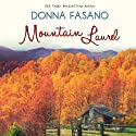 Mountain Laurel Audiobook by Donna Fasano Narrated by Nicole Colburn