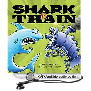 Shark vs. Train Chris Barton and Bryan Kennedy