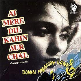 Amazon.com: Down Memory Lane - Ai Mere Dil Kahin Aur Chal