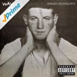 Afraid Of Heights [Explicit]