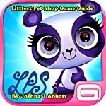 Littlest Pet Shop Game Guide | Joshua J. Abbott