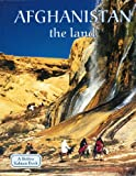 Afghanistan the Land (Lands, Peoples, and Cultures)