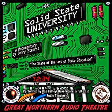 Solid State University: The Great Northern Audio Theatre  by Jerry Stearns Narrated by  full cast