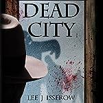 Dead City | Lee J. Isserow