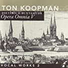 Opera Omnia V - Buxtehude: Vocal Works II