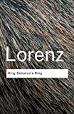 King Solomon's Ring (Routledge Classics) (0415267471) by Lorenz, Konrad