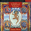 The Mandala of the Enlightened Feminine  by Tsultrim Allione