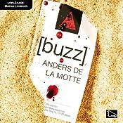 Buzz | [Anders de la Motte]