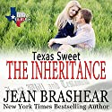 Texas Sweet: The Inheritance: Texas Heroes, Book 18 Audiobook by Jean Brashear Narrated by Eric G. Dove