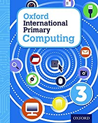Oxford International Primary Computing: Student Book 3: Student book 3 from Oxford University Press