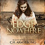 The Edge of Nowhere: A Tale of Tragedy, Love, Murder, and Survival | C.H. Armstrong
