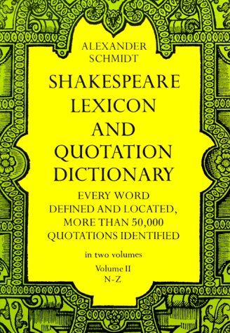 Shakespeare Lexicon and Quotation Dictionary, ALEXANDER SCHMIDT