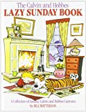 Bill Watterson The Calvin and Hobbes Lazy Sunday Book: A Collection of Sunday Calvin and Hobbes Cartoons