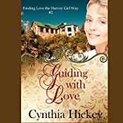 Guiding with Love: Finding Love the Harvey Girl Way, Book 2 | Cynthia Hickey