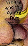 img - for Helga and the Far Out Fruits: Book the Second (The Chronicles of Helga 2) book / textbook / text book