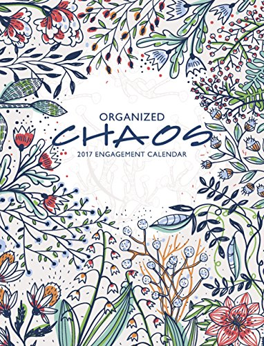 Organized Chaos 2017 Softcover Engagement Weekly Planner Calendar