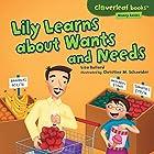 Lily Learns About Wants and Needs Hörbuch von Lisa Bullard Gesprochen von:  Intuitive