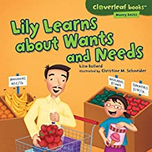Lily Learns About Wants and Needs Audiobook by Lisa Bullard Narrated by  Intuitive