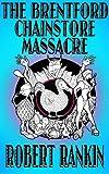 The Brentford Chainstore Massacre (The Brentford Trilogy Book 5)