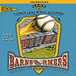 Barnstormers: Game 3 | Loren Long,Phil Bildner