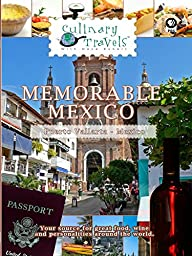 Culinary Travels - Memorable Mexico