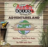 img - for Lou Mongello's Audio Guide to Walt Disney World - Adventureland book / textbook / text book