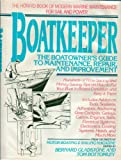 Boatkeeper; The Boatowners Guide to Maintenances, Repair, and Improvement.