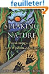 Speaking with Nature: Awakening to th...