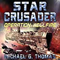 Star Crusader: Operation Hellfire Audiobook by Michael G. Thomas Narrated by Andrew B. Wehrlen